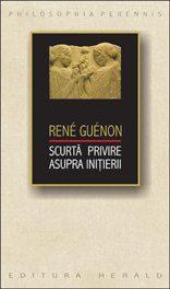 René Guénon - Scurtă privire asupra iniţierii